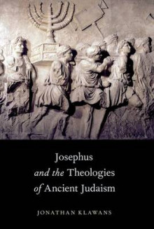 Josephus and the Theologies of Ancient Judaism av Jonathan Klawans (Heftet)