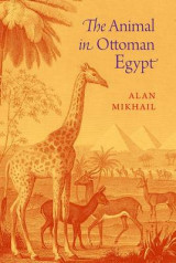 Omslag - The Animal in Ottoman Egypt