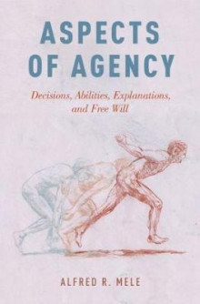 Aspects of Agency av Alfred R. Mele (Innbundet)