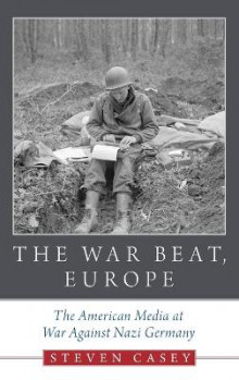 The War Beat, Europe av Steven Casey (Innbundet)
