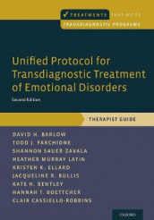 Unified Protocol for Transdiagnostic Treatment of Emotional Disorders av David H. Barlow, Kate H. Bentley, Hannah T. Boettcher, Jacqueline R. Bullis, Clair Cassiello-Robbins, Kristen K. Ellard, Todd J. Farchione, Heather Murray Latin og Shannon Sauer-Zavala (Heftet)