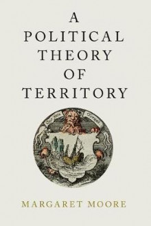 A Political Theory of Territory av Margaret Moore (Heftet)