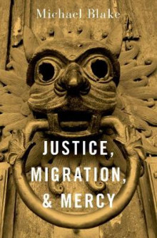 Justice, Migration, and Mercy av Michael Blake (Innbundet)