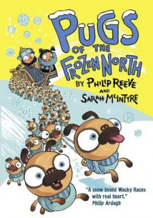 Pugs of the Frozen North av Philip Reeve (Heftet)