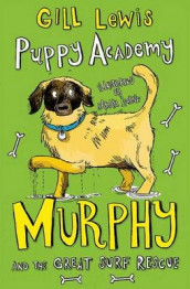 Puppy Academy: Murphy and the Great Surf Rescue av Gill Lewis (Heftet)