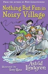 Nothing but Fun in Noisy Village av Astrid Lindgren (Heftet)