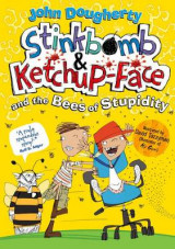 Omslag - Stinkbomb and Ketchup-Face and the Bees of Stupidity