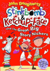 Omslag - Stinkbomb and Ketchup-Face and the Great Big Story Nickers