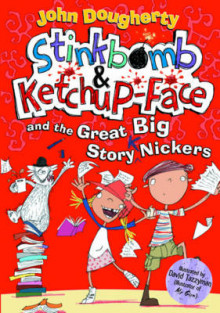 Stinkbomb and Ketchup-Face and the Great Big Story Nickers av John Dougherty (Heftet)