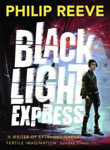 Black Light Express av Philip Reeve (Innbundet)