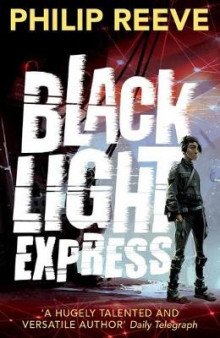 Black Light Express av Philip Reeve (Heftet)