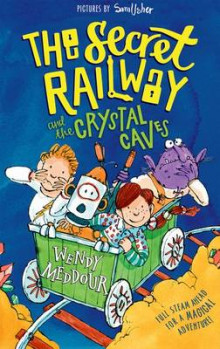 The Secret Railway and the Crystal Caves av Wendy Meddour (Heftet)