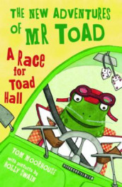 The New Adventures of Mr Toad: A Race for Toad Hall av Tom Moorhouse (Heftet)
