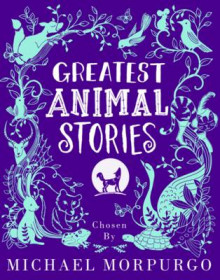 Greatest Animal Stories, Chosen by Michael Morpurgo av Michael Morpurgo (Innbundet)