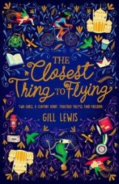 The Closest Thing to Flying av Gill Lewis (Heftet)