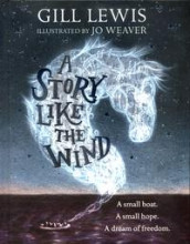 A Story Like the Wind av Gill Lewis (Innbundet)
