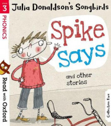 Read with Oxford: Stage 3: Julia Donaldson's Songbirds: Spike Says and Other Stories av Julia Donaldson (Heftet)