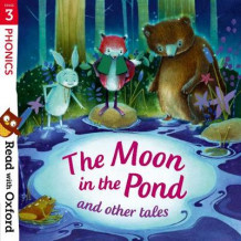 Read with Oxford: Stage 3: Phonics: The Moon in the Pond and Other Tales av Monica Hughes, Paeony Lewis, Chris Powling, Jan Burchett og Sara Vogler (Heftet)
