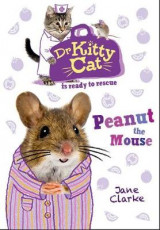 Omslag - Dr KittyCat is Ready to Rescue: Peanut the Mouse