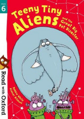 Read with Oxford: Stage 6: Teeny Tiny Aliens and the Great Big Pet Disaster av Debbie White (Heftet)