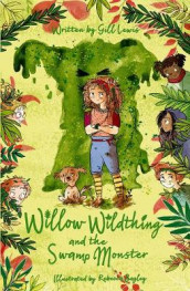 Willow Wildthing and the Swamp Monster av Gill Lewis (Heftet)