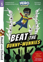 Read with Oxford: Stage 5: Hero Academy: Beat the Bunny-Wunnies av Benjamin Hulme-Cross og Benjamin Scott (Heftet)