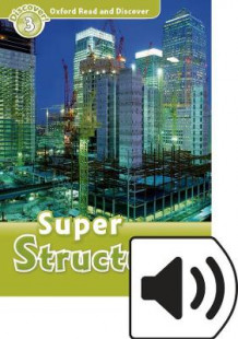 Oxford Read and Discover: Level 3: Super Structures Audio Pack av Fiona Undrill (Blandet mediaprodukt)