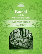 Omslag - Classic Tales Second Edition: Level 3: Bambi and the Prince of the Forest Activity Book and Play