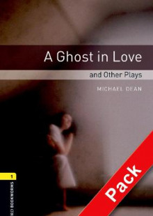 Oxford Bookworms Library: Level 1:: A Ghost in Love and Other Plays audio CD pack av Michael Dean (Blandet mediaprodukt)