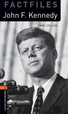 Oxford Bookworms Library Factfiles: Level 2:: John F. Kennedy av Anne Collins (Heftet)