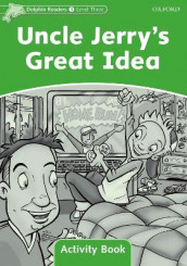 Dolphin Readers Level 3: Uncle Jerry's Great Idea Activity Book av Craig Wright (Heftet)