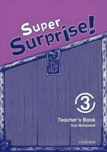 Super Surprise!: 3: Teacher's Book: 3 av Vanessa Reilly og Sue Mohamed (Heftet)