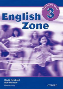 English Zone 3: Teacher's Book av Rob Nolasco, David Newbold og Meredith Levy (Heftet)
