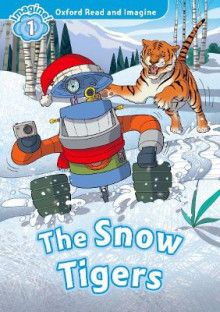 Oxford Read and Imagine: Level 1: The Snow Tigers av Paul Shipton (Heftet)