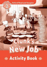 Omslag - Oxford Read & Imagine: Level 2: Clunks New Job Activity Book