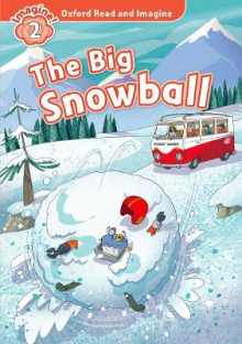 Oxford Read and Imagine: Level 2: The Big Snowball av Paul Shipton (Heftet)