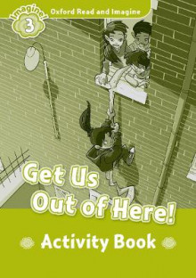 Oxford Read and Imagine: Level 3: Get Us Out of Here! Activity Book av Paul Shipton (Heftet)