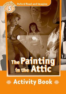 Oxford Read and Imagine: Level 5: The Painting in the Attic Activity Book av Paul Shipton (Heftet)