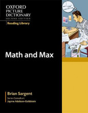 Oxford Picture Dictionary Reading Library: Math and Max av Brian Sargent (Heftet)