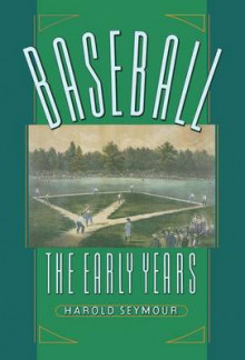 Baseball: The Early Years: The Early Years v. 1 av Harold Seymour og Dorothy Seymour Mills (Innbundet)