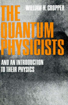 The Quantum Physicists av William H. Cropper (Heftet)