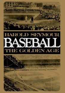Baseball. The Golden Age: Volume 2 av Harold Seymour (Innbundet)