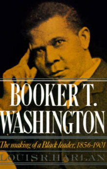 Booker T. Washington: Volume 1: The Making of a Black Leader, 1856-1901 av Louis R. Harlan (Heftet)