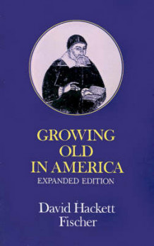 Growing Old in America av David Hackett Fischer (Heftet)