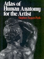 Atlas of Human Anatomy for the Artist av Stephen Rogers Peck (Heftet)