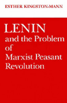 Lenin and the Problem of Marxist Peasant Revolution av Esther Kingston-Mann (Innbundet)