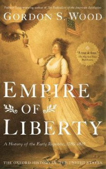 Empire of Liberty av Gordon S. Wood (Innbundet)