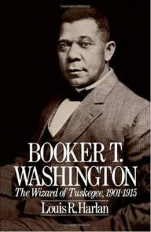Booker T. Washington: The Wizard of Tuskegee, 1901-1915 av Louis R. Harlan (Heftet)
