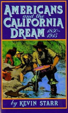 Americans and the California Dream 1850-1915 av Kevin Starr (Heftet)