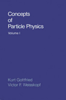 Concepts of Particle Physics: v.1 av Kurt Gottfried og Victor F. Weisskopf (Heftet)